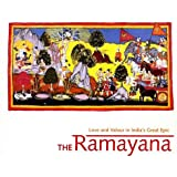 The Ramayana Love and Valour in India's Great Epic
