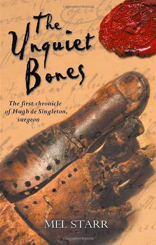 The Unquiet Bones: The First Chronicle of Hugh de Singleton, Surgeon (The Chronicles of Hugh de Singleton, Surgeon)