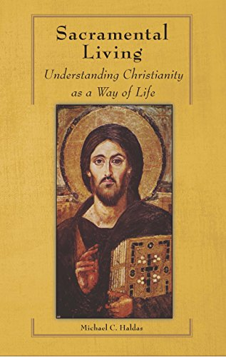 Sacramental Living: Understanding Christianity as a Way of Life ()