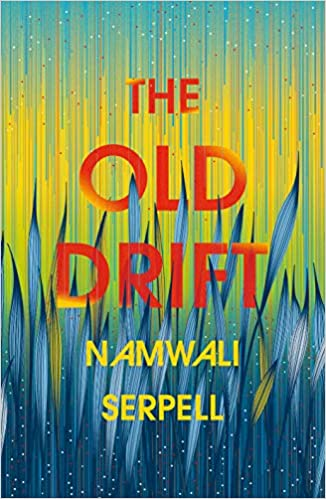 Front cover for the book The Old Drift by Namwali Serpell