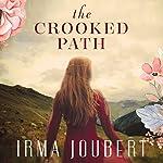 The Crooked Path   Irma Joubert