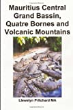 Mauritius Central Grand Bassin, Quatre Bornes and Volcanic Mountains, Llewelyn Pritchard, 149614080X
