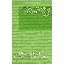 APROXIMACIONES A LA PRUEBA DE ADN (Spanish Edition)