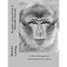 Realistic Animals Vol. 8 - Adorable Animals: A Stress Management Coloring Book For Adults