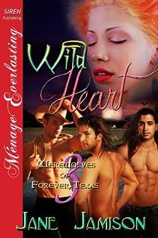 Wild Heart [Werewolves of Forever, Texas 3] (Siren Publishing Menage Everlasting) by [Jamison, Jane]