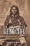 Search : An American Genocide: The United States and the California Indian Catastrophe, 1846-1873 (The Lamar Series in Western History)