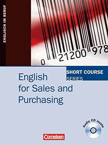 Short Course Series - English for Special Purposes: B1/B2 - English for Sales and Purchasing: Kursbuch mit CD
