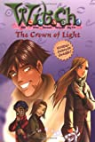 The Crown of Light (W.I.T.C.H. Chapter Book, No. 11)