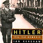 HITLER: 1936-1945 Nemesis   Ian Kershaw