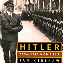 HITLER: 1936-1945 Nemesis Audiobook by Ian Kershaw Narrated by Graeme Malcolm