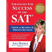 Strategies for Success on the SAT: Critical Reading & Writing Sections: Secrets, Tips and Techniques for Conquering...