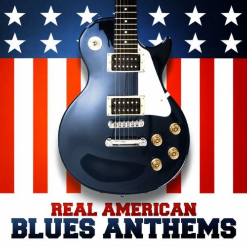 Real American Blues Anthems