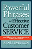 img - for Powerful Phrases for Effective Customer Service: Over 700 Ready-to-Use Phrases and Scripts That Really Get Results book / textbook / text book