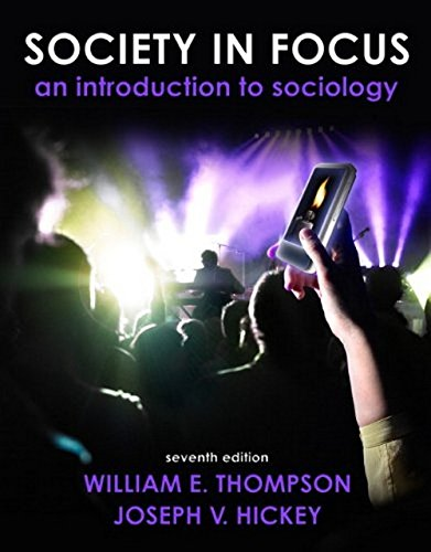 Society in Focus: An Introduction to Sociology (7th Edition) (Mysoclab)