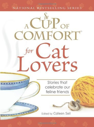 """A """"Cup of Comfort"""" for Cat Lovers: Stories That Celebrate Our Feline Friends (National Bestsellers Series) by Colleen Sell (Editor) (25-Jul-2008) Paperback"""