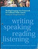 Reading/Language Arts Framework for California Public Schools : Kindergarten Through Grade Twelve, , 0801116716