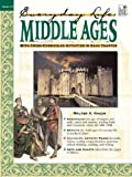 img - for Middle Ages: Everyday Life (Everyday Life (Good Year Books)) book / textbook / text book