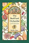 The Backyard Orchardist: A complete g...