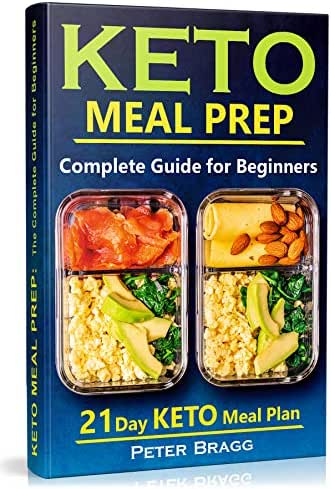 Keto Meal Prep: The Complete Guide for Beginners - 21 Days Keto Meal Plan (keto diet for beginners, meal prep for beginners, keto meal prep)