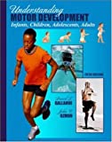 img - for Understanding Motor Development with PowerWeb: Health and Human Performance by Gallahue David L. Ozmun John C. (2001-11-09) Hardcover book / textbook / text book
