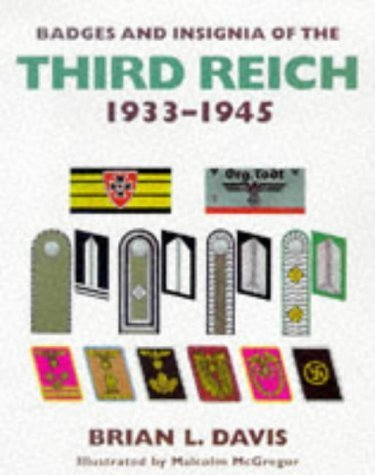 Badges and Insignia of the Third Reich 1933-1945 by Brian L. Davis (1999-12-31)