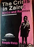 Crisis in Zaire : Myths and Realities, Nzongola-Ntalaja, Georges, 0865430233
