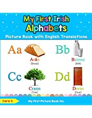 My First Irish Alphabets Picture Book with English Translations: Bilingual Early Learning & Easy Teaching Irish Books for Kids