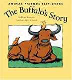 img - for The Buffalo's Story/The Bird's Story (Animal Friends Flip-Overs) by Siobhan Brandon (2001-04-02) book / textbook / text book