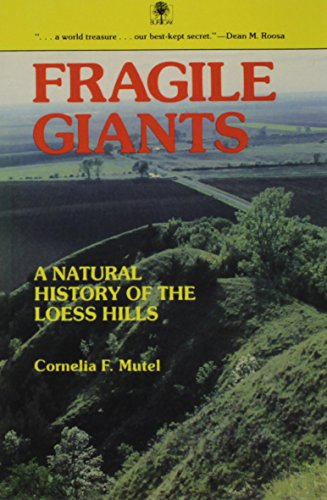 Fragile Giants: A Natural History of the Loess Hills (Bur Oak Book)