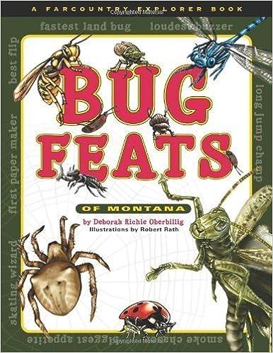 Bug Feats of Montana (Farcountry Explorer Books) by Deborah Richie Oberbillig (2009-06-01)