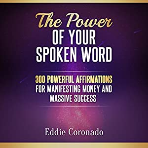 The Power of Your Spoken Word Audiobook