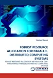 Robust Resource Allocation for Parallel Distributed Computing Systems, Vladimir Shestak, 3838366727