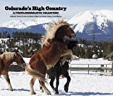 Colorado's High Country : A Photojournalistic Collection Featuring Summit County and Beyond, Nearly a Quarter-Century in the Making, Mark Fox, 1597253448
