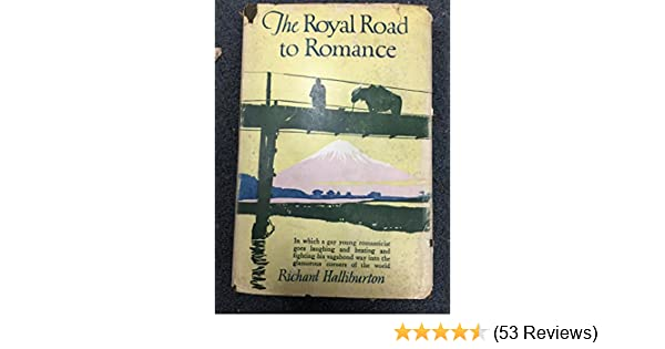 The Royal Road To Romance Richard Halliburton Amazon Books