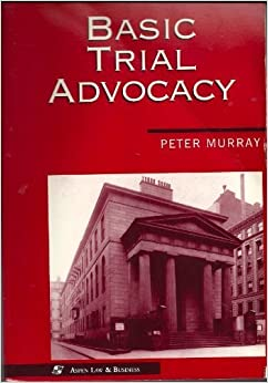 Book Basic Trial Advocacy July, 1995