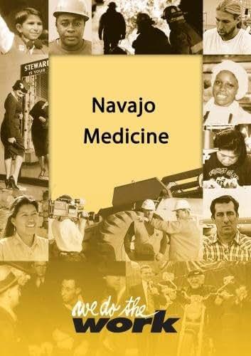 We Do the Work - Navajo Medicine
