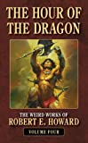 The Hour of the Dragon, Robert E. Howard, 0843959258