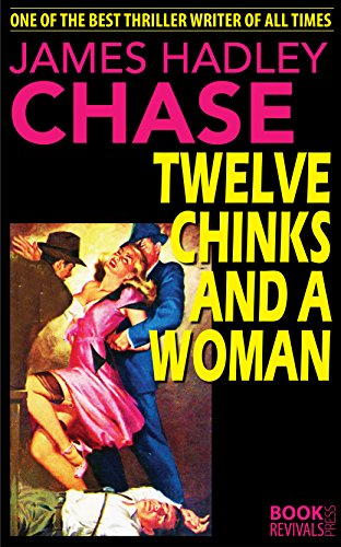 book cover of Twelve Chinks and a Woman