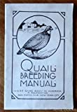 Quail Breeding Manual: A Simple, Fully illustrated Description of the Most Modern Methods of Breeding Quail in Confinement