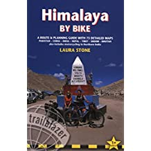 Himalaya by Bike: A Route and Planning Guide for Cyclists and Motor Cyclists