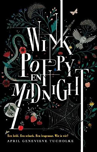 Wink, Poppy en Midnight: een held. een schurk. een leugenaar. wie is wie?