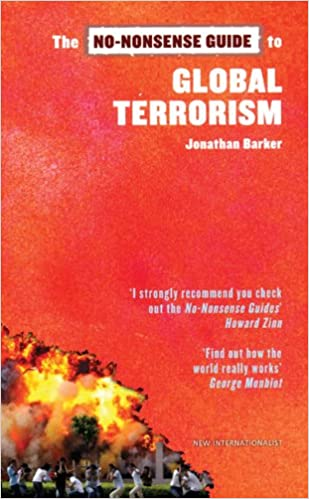 No-Nonsense Guide to Global Terrorism, The (No-Nonsense Guides)