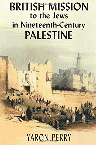 British Mission to the Jews in Nineteenth-century Palestine by Brand: Routledge