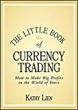 img - for The Little Book of Currency Trading: How to Make Big Profits in the World of Forex book / textbook / text book