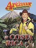 Arthur L'aventurier au Costa Rica (Version française)