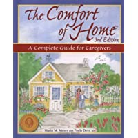 The Comfort of Home: A Complete Guide for Home Caregivers