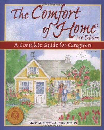 The Comfort of Home: A Complete Guide for Caregivers