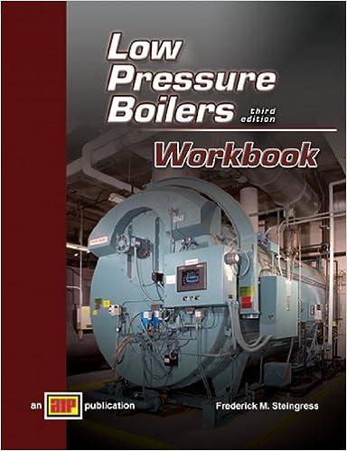 Low Pressure Boilers Workbook: Frederick M. Steingress ...