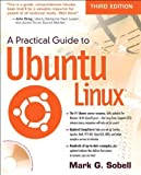 img - for A Practical Guide to Ubuntu Linux (3rd Edition) 3rd edition by Sobell, Mark G. (2010) Paperback book / textbook / text book