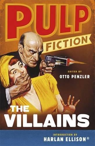 Read Online Pulp Fiction: The Villains: An Omnibus. Introduction by Harlan Ellison pdf epub